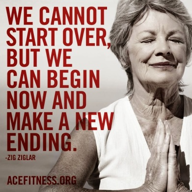 Never think that it's too late to start!
